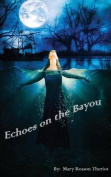Echoes on the Bayou