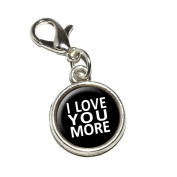 Graphics and More I Love You More on Black Antiqued Bracelet Pendant Zipper Pull Charm with Lobster Clasp