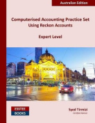 Computerised Accounting Practice Set Using Reckon Accounts - Expert Level