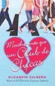 Mucho Mas Que Un Club de Chicas (El Club de Los Corazones Solitarios #2) / We Can Work It Out  [Spanish]