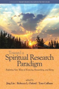 Toward a Spiritual Research Paradigm