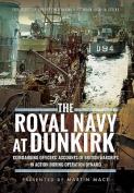 The Royal Navy at Dunkirk
