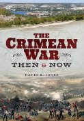 The Crimean War: Then and Now