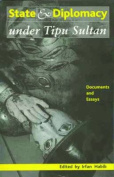 State and Diplomacy under Tipu Sultan - Documents and Essays