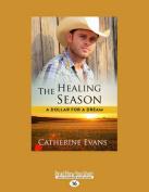 The Healing Season  [Large Print]