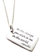 "Sterling Silver ""Be the Change You Wish To See in The World"" Charm Necklace, 46cm , Graduation Gift"
