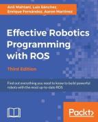 Effective Robotics Programming with Ros, Third Edition