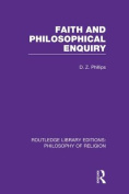 Faith and Philosophical Enquiry (Routledge Library Editions