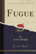 Fugue (Classic Reprint)