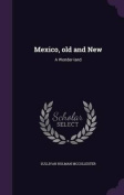 Mexico, Old and New