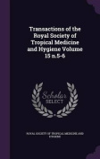 Transactions of the Royal Society of Tropical Medicine and Hygiene Volume 15 N.5-6