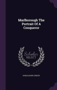 Marlborough the Portrait of a Conqueror