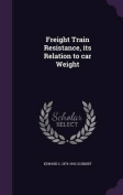 Freight Train Resistance, Its Relation to Car Weight