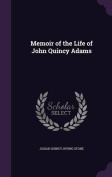 Memoir of the Life of John Quincy Adams