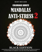 Coloriage Adulte Mandalas Anti-Stress Black Edition 2 [FRE]