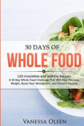 30 Days of Whole Food