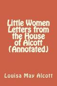 Little Women Letters from the House of Alcott