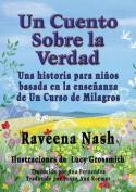 Un Cuento Sobre La Verdad [Large Print] [Spanish]