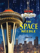 The Space Needle (Building on a Dream