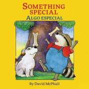 Something Special / Algo Especial
