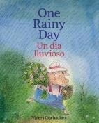 One Rainy Day / Un Dia Lluvioso