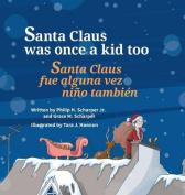 Santa Claus Was Once a Kid Too / Santa Claus Fue Alguna Vez Nino Tambien