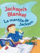 Jackson's Blanket / La Mantita de Jackson [Large Print]