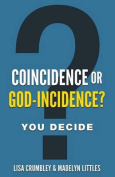 Coincidence or God-Incidence? You Decide