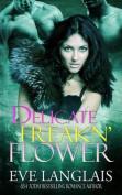 Delicate Freakn' Flower