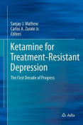 Ketamine for Treatment-Resistant Depression