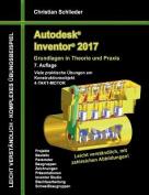 Autodesk Inventor 2017 - Grundlagen in Theorie Und Praxis [GER]