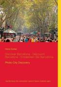Discover Barcelona - Decouvrir Barcelone - Entdecken Sie Barcelona- [GER]