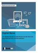 Digital Naive. Der Digitale Wandel in Unternehmen Aus Der Sicht Des Soziologischen Neo-Institutionalismus [GER]