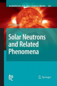 Solar Neutrons and Related Phenomena