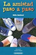 La Amistad Paso a Paso [Spanish]
