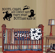 BOOTS CHAPS AND COWBOY HATS, THAT'S WHAT BOYS ARE MADE OF #3 ~ WALL DECAL 33cm X 70cm