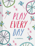 Play Every Day: A Journal