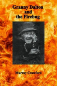 Granny Dalton and the Firebug