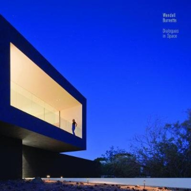 Dialogues in Space: Wendell Burnette Architects