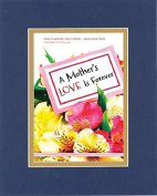GoodOldSaying - Poem for Mothers - A Mother's Love is Forever . . . Poem on 8x10 Biblical Verse set in Double Bevelled Matting (Blue On Gold) - A Priceless Poetry Keepsake Collection
