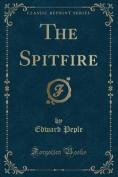 The Spitfire (Classic Reprint)