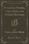 Ponkapog Papers, a Sea Turn, and Other Matters