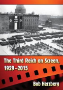 The Third Reich on Screen, 1929-2015