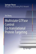 Multistate GTPase Control Co-Translational Protein Targeting (Springer Theses