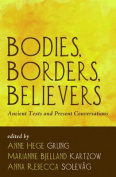 Bodies, Borders, Believers