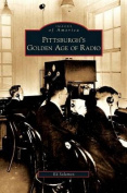 Pittsburgh's Golden Age of Radio