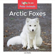 Arctic Foxes (Polar Animals)