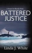Battered Justice [Large Print]