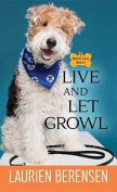 Live and Let Growl [Large Print]