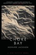 Choke Bay
